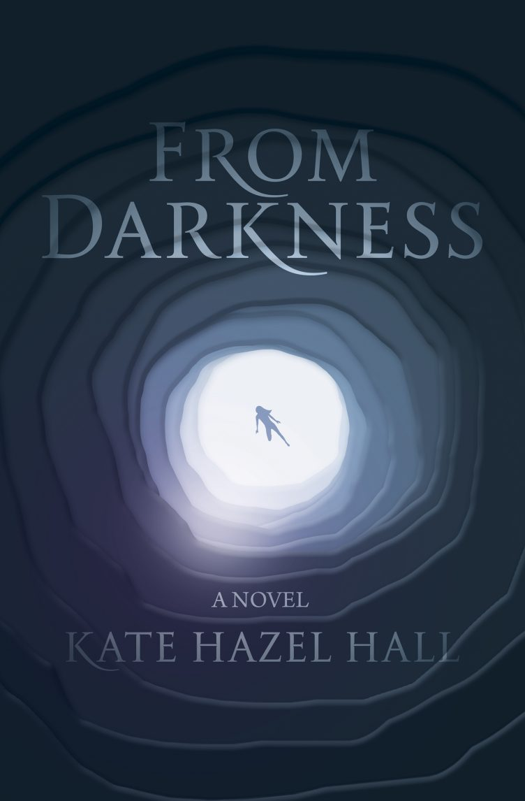 Kate Hazel Hall's debut YA, FROM DARKNESS, Receives Rave Reviews