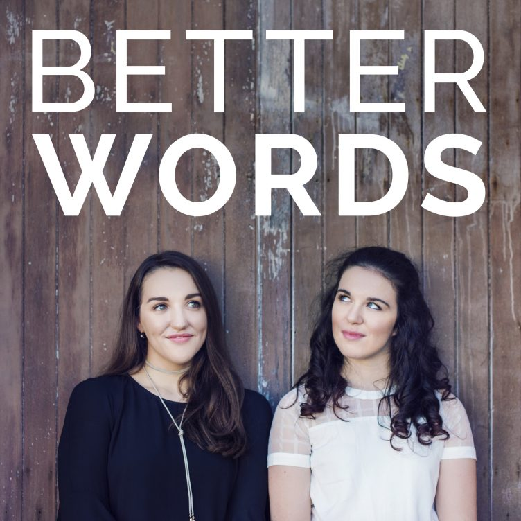Better Words Podcast