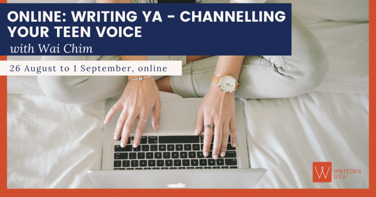 Online: Writing YA - Channelling Your Teen Voice with Wai Chim