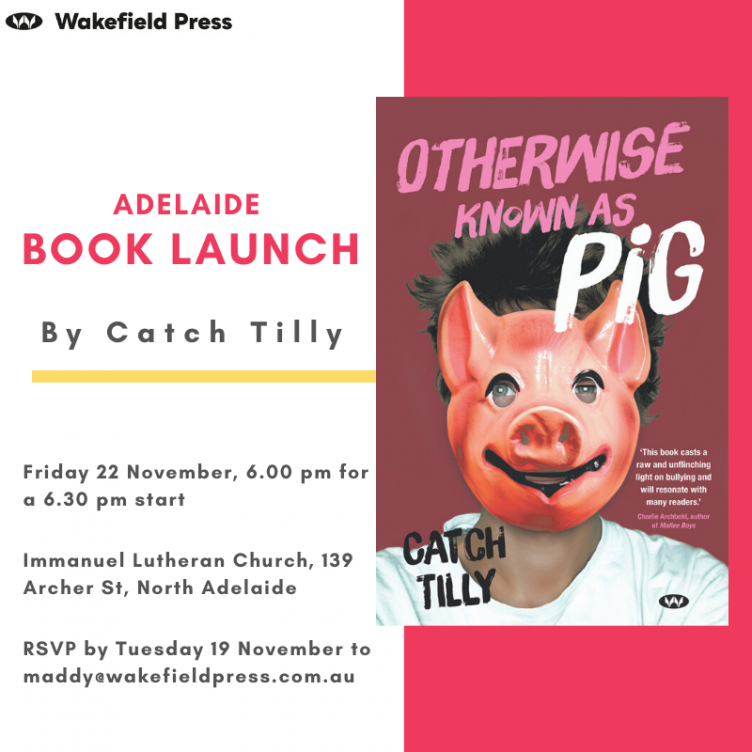 YA BOOK LAUNCH: Otherwise Known as Pig by Catch Tilly